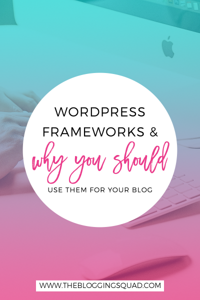 WordPress Frameworks & Why You Should Use Them